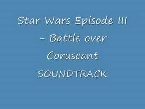 Star Wars Episode III - Battle Over Coruscant Soundtrack