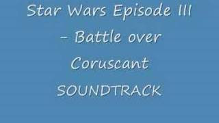 Star Wars Episode III - Battle Over Coruscant Soundtrack