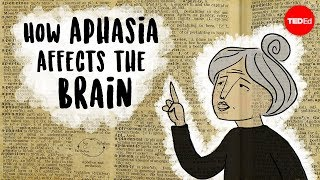 Aphasia: The disorder that makes you lose your words - Susan Wortman-Jutt