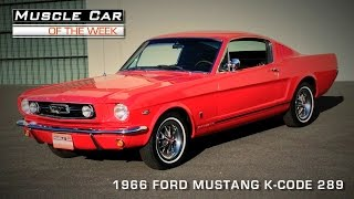 Muscle Car Of The Week Video Episode # 87: 1966 Ford Mustang 289 K-Code Video