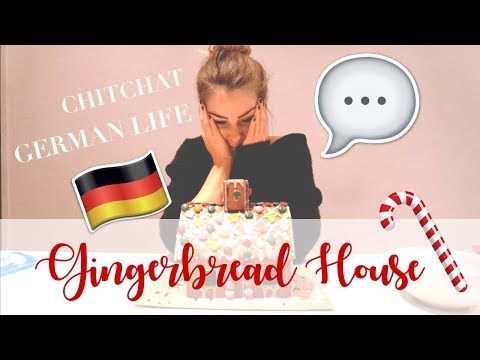 GINGERBREAD HOUSE & CHITCHAT: German life! 🇩🇪