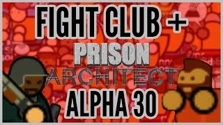 Bloodiest Riot Ever! = Fight Club + Prison Architect [alpha 30]