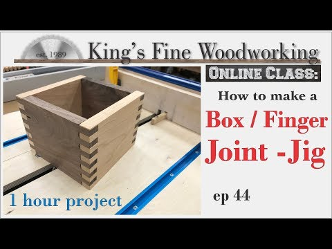 44 – Box Joint – Finger Joint Jig One hour Build ONLINE CLASS