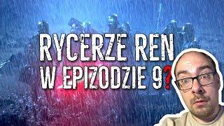 Rycerze Ren w EPIZODZIE 9 !?