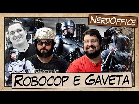 Robocop e Gaveta na Cara | NerdOffice S05E03