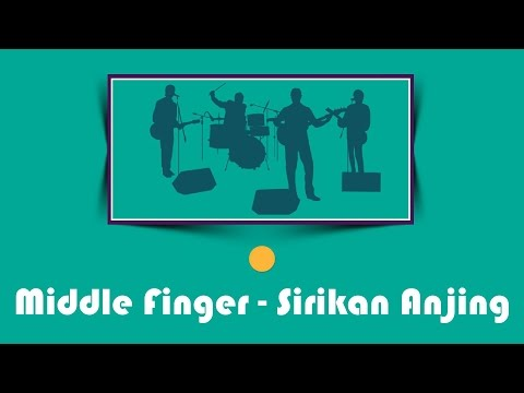Middle Finger - Sirikan anjing