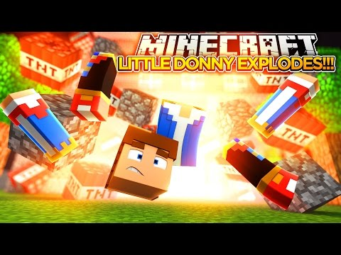 LITTLE DONNY IS BLOW TO PIECES!!! - Minecraft - Little Donny Adventures.