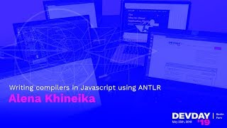 Alena Khineika: Writing compilers in JavaScript using ANTLR