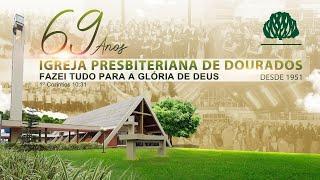 Conheça a Igreja Presbiteriana de Dourados