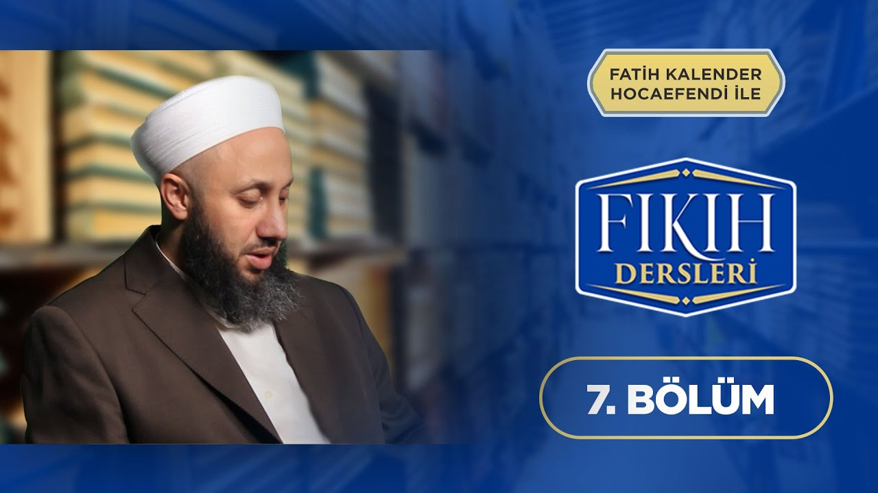 Fatih KALENDER Hocaefendi İle Fıkıh Dersleri 7.Bölüm Lâlegül TV