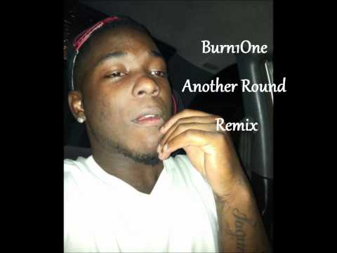 Another Round Remix- Feat Burn1One