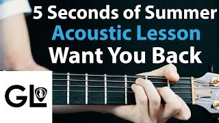 Want You Back - 5 Seconds Of Summer: Acoustic Lesson  🎸