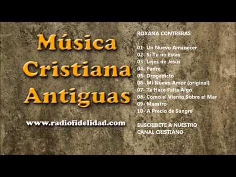 MUSICA CRISTIANA ANTIGUA   Roxana Contreras   HD