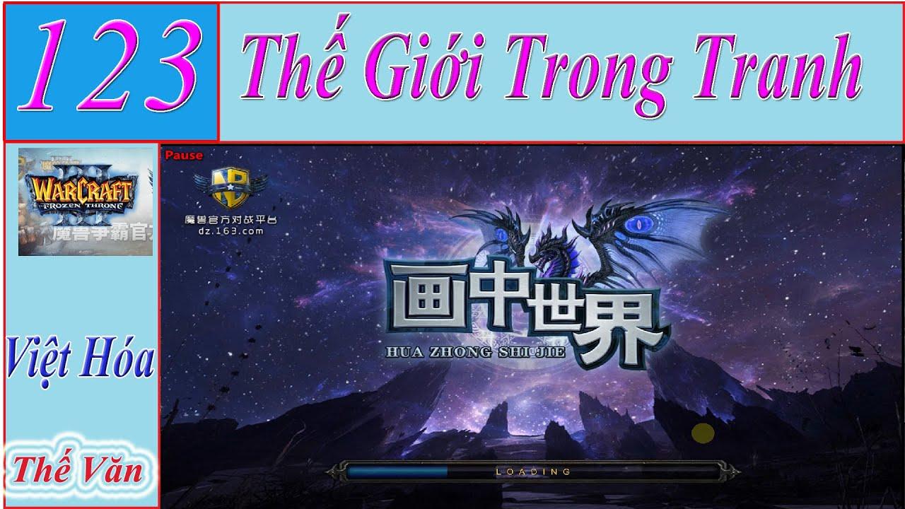WAR3 #123 | Thế Giới Trong Tranh | 画中世界  - WarcraftIII - Warcraft3 - WC3