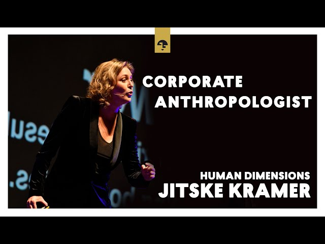 Corporate Anthropologist Jitske Kramer HumanDimensions