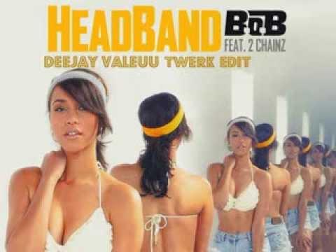 B.o.B - HEAD BAND #TWERK REMIX •• DJ VALEUU FINAL EDIT ••FREE DOWNLOAD IN DESCRIPTION••