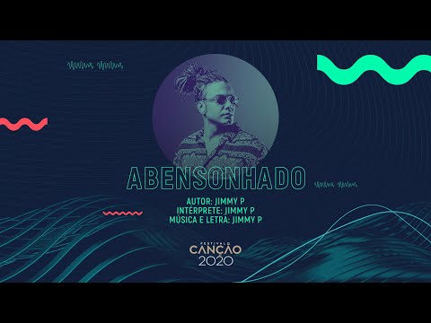 Jimmy P - Abensonhado (Lyric Video) | Festival da Canção 2020