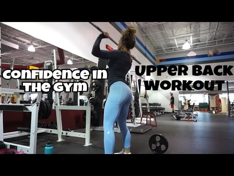 Being confident in the gym | Upper Back Workout