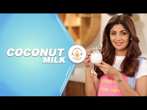 How To Make Fresh Coconut Milk | Shilpa Shetty Kundra | Healthy Recipes | The Art Of Loving Food