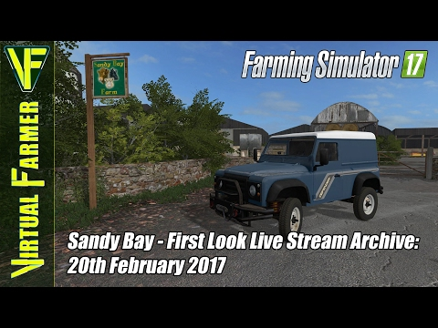 Farming Simulator 17 on Sandy Bay - First Look Live Stream Archive: 20th February 2017