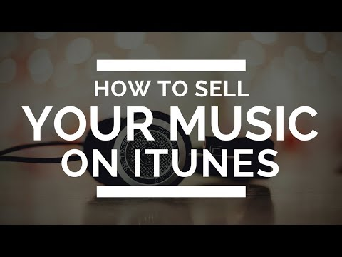 How To Sell Your Music On iTunes