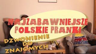 Najzabawniejsze polskie pranki - Dzwonienie do znajomych | Na Pełnej