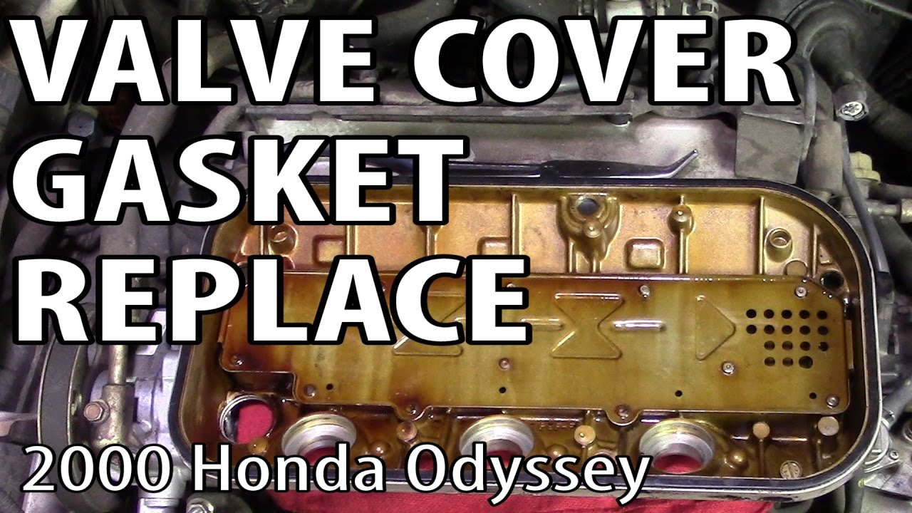 Honda Odyssey Valve Cover Gasket Replacement - YouTube