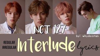 [ENG] NCT 127 INTERLUDE LYRICS