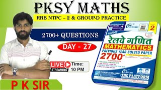 +2700  RRB Selected Questions Discussion  By  P K sir   Day27