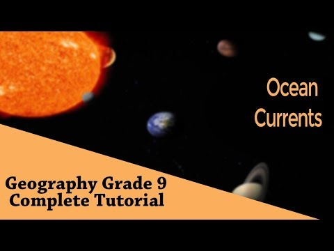 Geography Grade 9: Ocean Currents | Warm & Old currents | Causes of Ocean currents