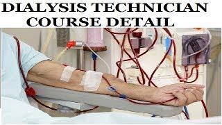 DIALYSIS TECHNICIAN COURSE DETAIL - PARAMEDICAL COURSE - CAREER AS DIALYSIS TECHNICIAN
