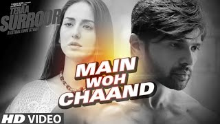 Main Woh Chaand Full HD Video Song 1080 Teraa Surroor