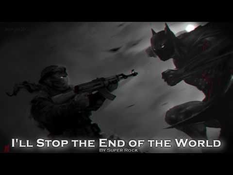 EPIC ROCK | ''I'll Stop the End of the World'' by Super Rock (Marc Robillard)