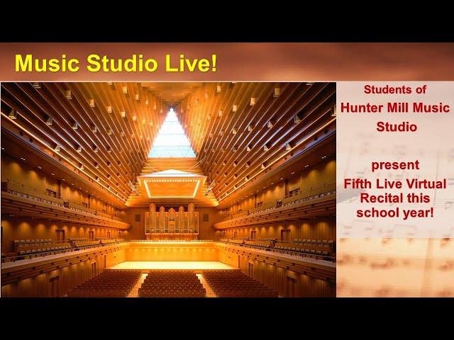 Music Studio Live! Hunter Mill Music Studio 5th Live Virtual Recital, Sunday, May 2, 2021 @ 3:00pm