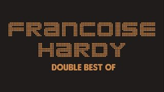 Françoise Hardy – Double Best Of (Full Album / Album complet)