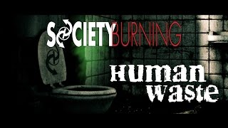 Society Burning - Human Waste (Official Lyric Video)