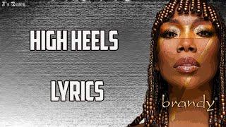 Brandy - High Heels (Lyrics) ft. Sy'rai