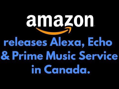 Amazon releases Alexa, Echo & Prime Music Service in Canada.