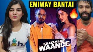 EMIWAY KHATAM HUE WAANDE REACTION 🔥🔥| KHATAM HUE WAANDE REACTION | Emiway Bantai Reaction video