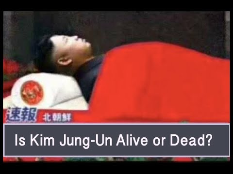Is Kim Jung Un Dead Or Alive?