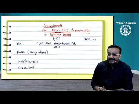 01 CA Final IDT GST Amendments May 2019 Exam | By CA Vishal Bhattad Sir