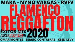 FLAMENCO REGGAETON 2020 MIX - Rumbaton - MAKA, OMAR MONTES, NYNO - Feria // Oscar Herrera DJ