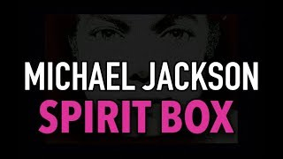 MICHAEL JACKSON - Spirit Box SoulSpeaker Session. HE ENTERS MY ROOM.