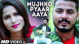 Mujhko Pyaar Aaya New Video Song 2019 Shaurya Durgeshwar Feat. Ajay Roa, Heena Shekh, Shaurya