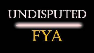 Download Undisputed - Fya MP3 song and Music Video