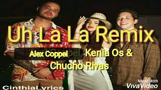 Uh La La Remix / Letra / Alex Coppel, Kenia Os & Chucho Rivas