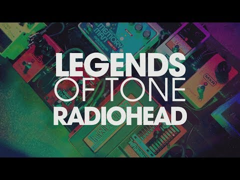 Legends of Tone: Radiohead