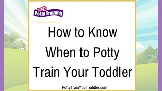 How To Know When To Potty Train Your Toddler