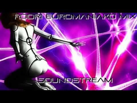 (BEST EURODANCE - DANCECORE) RODRI EUROMANIAKO MIX (SOUNDSTREAM)