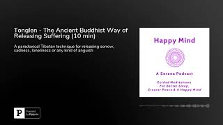 Guided Tonglen Meditation (10 min)  - The Ancient Buddhist Way of Releasing Suffering